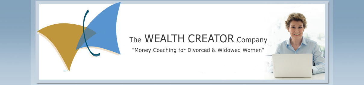 The Wealth Creator for Divorced and Widowed Women - Money  Coaching, LA area